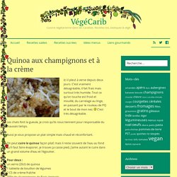Quinoa aux champignons et à la crème