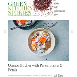 Quinoa Bircher with Persimmons & Petals