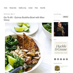 Go-To #5 - Quinoa Buddha Bowl with Miso Gravy