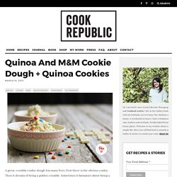 Quinoa And M&M Cookie Dough + Quinoa Cookies - Cook Republic