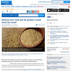 Quinoa isn't new but its protein could soon be novel