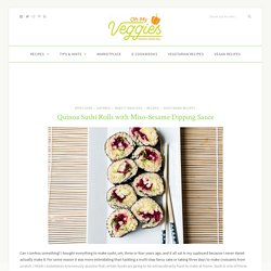 Quinoa Sushi Rolls with Miso-Sesame Dipping Sauce Recipe