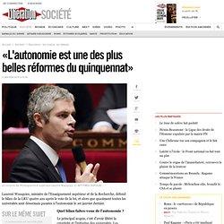 «L'autonomie est une des plus belles réformes du quinquennat»