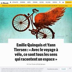 Emilie Quinquis et Yann Tiersen: «Avec le voyage à vélo, ce sont tous les sens qui racontent un espace»