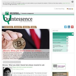 Quintessence - Bitcoin: What you didn't know but always wanted to ask