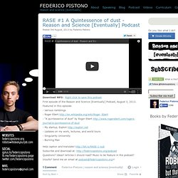 RASE #1 A Quintessence of dust - Reason and Science [Eventually] Podcast