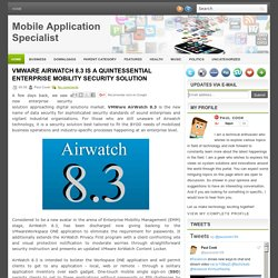 Vmware Airwatch 8.3 Is A Quintessential Enterprise Mobility Security Solution ~ Mobile Application Specialist