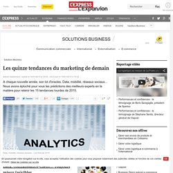 Les quinze tendances du marketing de demain - L'Express L'Expansion