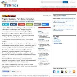Angola: Quissama Park Gains Herbarium - allAfrica.com