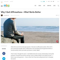 Why I Quit Affirmations + What Works Better