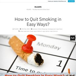 How to Quit Smoking in Easy Ways? – McVAPE