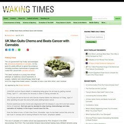 UK Man Quits Chemo and Beats Cancer with Cannabis