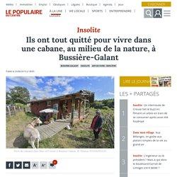 Ils ont tout quitté pour vivre dans une cabane, au milieu de la nature, à Bussière-Galant - Bussière-Galant (87230) - Le Populaire du Centre