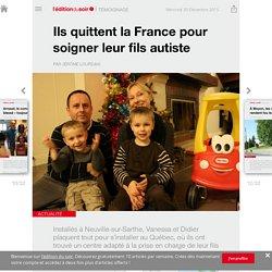 Ils quittent la France pour soigner leur fils autiste - Edition du soir Ouest France - 30/12/2015