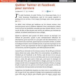 Quitter Twitter et Facebook pour survivre