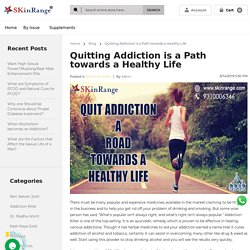 Blog - Quitting Addiction is a Path towards a Healthy Life