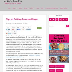 Tips on Quitting Processed Sugar