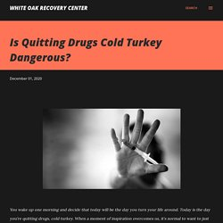 Is Quitting Drugs Cold Turkey Dangerous?
