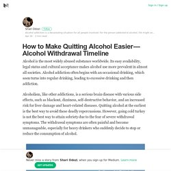 How to Make Quitting Alcohol Easier — Alcohol Withdrawal Timeline