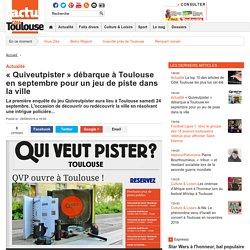 « Quiveutpister » débarque à Toulouse en septembre pour un jeu de piste dans la ville