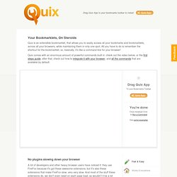 Quix - Your Bookmarklets, On Steroids