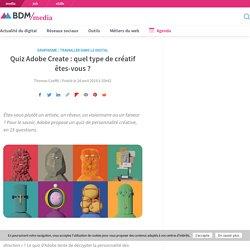 Quiz Adobe Create : quel type de créatif êtes-vous ?