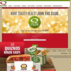 Quiznos Q-Club - Register for the Q-Club and Print Coupons Right Away