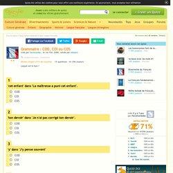 Grammaire : COD, COI ou COS - Quiz Grammaire