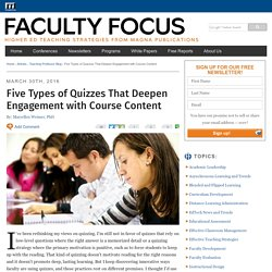 Five Types of Quizzes That Deepen Engagement with Course Content - Faculty Focus