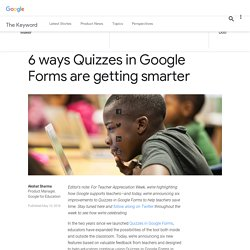 6 ways Quizzes in Google Forms are getting smarter