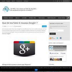 Quoi de neuf dans le nouveau Google+ ?