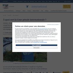 À quoi sert la Cour pénale internationale ?