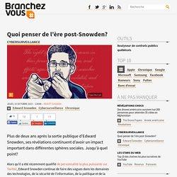 Quoi penser de l'ère post-Snowden?