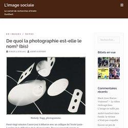 De quoi la photographie est-elle le nom? (bis)