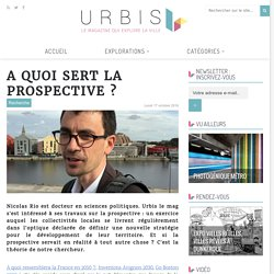 A quoi sert la prospective ? - URBIS le mag