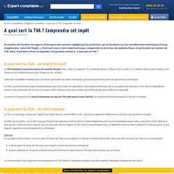 A quoi sert la TVA ? Comprendre cet impôt