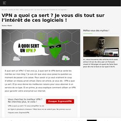 À quoi sert un VPN ? 12 utilisations populaires
