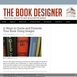 11 Ways to Quote and Promote Your Book Using Images by R.J. Adams