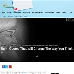 Rumi Quotes That Will Change The Way You Think