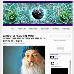 22 Quotes From The Most Controversial Mystic Of The 20th Century – Osho