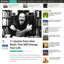 11 Quotes From Alan Watts That Will Change Your Life.