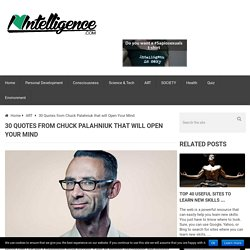I Heart Intelligence 30 Quotes from Chuck Palahniuk that will Open Your Mind