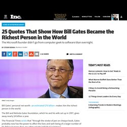25 Quotes That Show How Bill Gates Became the Richest Man in the World