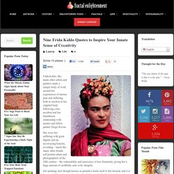 Nine Frida Kahlo Quotes to Inspire Your Innate Sense of Creativity