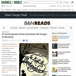 43 Great Quotes From Literature We Forgot to Mention - Barnes & Noble Reads — Barnes & Noble Reads