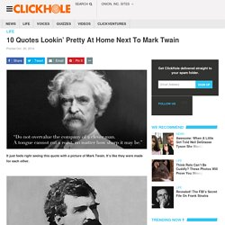 10 Quotes Lookin' Pretty At Home Next To Mark Twain