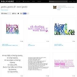quotes, quotes, & more quotes - Polyvore - StumbleUpon