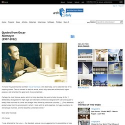 Quotes from Oscar Niemeyer (1907-2012)