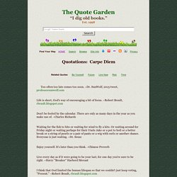 Carpe Diem Quotes, Seize the Day Sayings, Life is Short Quotations