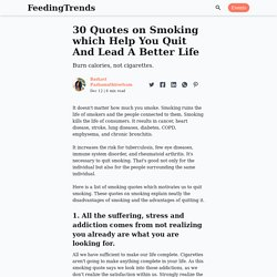 30 Quotes on Smoking which Help You Quit And Lead A Better Life